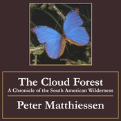 The Cloud Forest: A Chronicle of the South American Wilderness (Unabridged) audiobook download