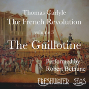 The French Revolution, Volume 3: The Guillotine (Unabridged) audiobook download