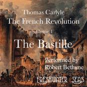 The French Revolution, Volume 1: The Bastille (Unabridged) audiobook download