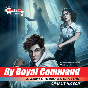 By-royal-command-young-bond-book-5-unabridged-audiobook