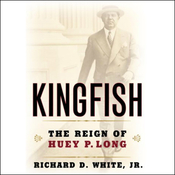 Kingfish: The Reign of Huey P. Long (Unabridged) audiobook download