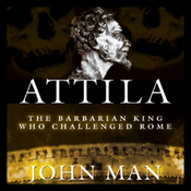 Attila: The Barbarian King Who Challenged Rome (Unabridged) audiobook download