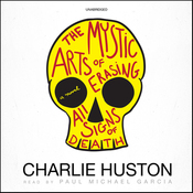 The Mystic Arts of Erasing All Signs of Death (Unabridged) audiobook download