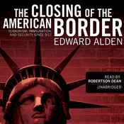 The Closing of the American Border: Terrorism, Immigration, and Security since 9/11 (Unabridged) audiobook download