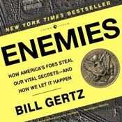 Enemies: How America's Foes Steal Our Vital Secrets - and How We Let it Happen (Unabridged) audiobook download