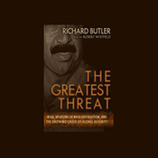 The Greatest Threat: Iraq, Weapons of Mass Destruction, and the Crisis of Global Security (Unabridged) audiobook download