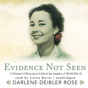 Evidence Not Seen: A Woman's Miraculous Faith in the Jungles of World War II (Unabridged) audiobook download