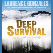 Deep Survival: True Stories of Miraculous Endurance and Sudden Death (Unabridged) audiobook download