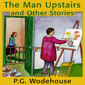 The Man Upstairs and Other Stories (Unabridged) audiobook download