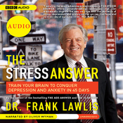 The Stress Answer: Train Your Brain to Conquer Depression and Anxiety in 45 Days (Unabridged) audiobook download