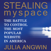 Stealing MySpace: The Battle to Control the Most Popular Website in America (Unabridged) audiobook download