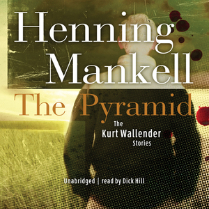 The-pyramid-and-four-other-kurt-wallander-mysteries-unabridged-audiobook