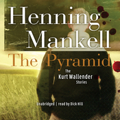 The Pyramid and Four Other Kurt Wallander Mysteries (Unabridged) audiobook download