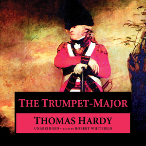 The-trumpet-major-unabridged-audiobook