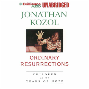 Ordinary-resurrections-children-in-the-years-of-hope-unabridged-audiobook