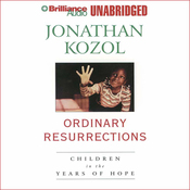 Ordinary Resurrections: Children in the Years of Hope (Unabridged) audiobook download