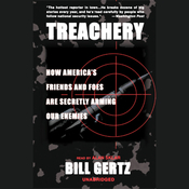 Treachery: How America's Friends and Foes are Secretly Arming Our Enemies (Unabridged) audiobook download