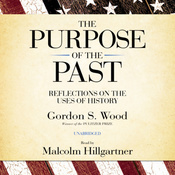 The Purpose of the Past: Reflections on the Uses of History (Unabridged) audiobook download