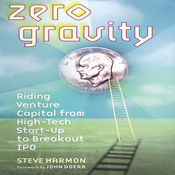Zero Gravity: Riding Venture Capital from High-Tech Start-Up to Breakout IPO (Unabridged) audiobook download
