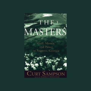 The-masters-golf-money-and-power-in-augusta-georgia-unabridged-audiobook