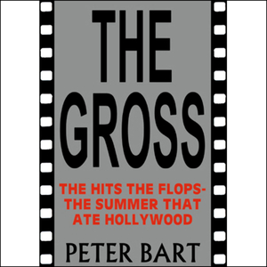 The-gross-the-hits-the-flops-the-summer-that-ate-hollywood-unabridged-audiobook
