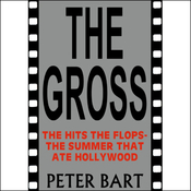 The Gross: The Hits, the Flops: The Summer That Ate Hollywood (Unabridged) audiobook download