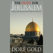 The Fight for Jerusalem: Radical Islam, the West, and the Future of the Holy City (Unabridged) audiobook download