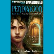 The Merchant of Death: Pendragon, Book 1 (Unabridged) audiobook download