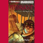 The Never War: Pendragon, Book 3 (Unabridged) audiobook download