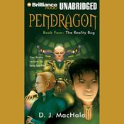 The Reality Bug: Pendragon, Book 4 (Unabridged) audiobook download