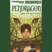 Black Water: Pendragon, Book 5 (Unabridged) audiobook download