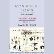 Wonderful Town: New York Stories from The New Yorker audiobook download