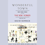 Wonderful-town-new-york-stories-from-the-new-yorker-audiobook