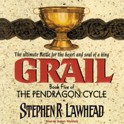 Grail: The Pendragon Cycle, Book 5 (Unabridged) audiobook download