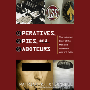 Operatives-spies-and-saboteurs-the-unknown-story-of-world-war-iis-oss-unabridged-audiobook