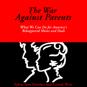 The-war-against-parents-what-we-can-do-for-americas-beleaguered-moms-and-dads-unabridged-audiobook