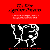 The War Against Parents: What We Can Do for America's Beleaguered Moms and Dads (Unabridged) audiobook download
