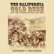 The California Gold Rush and the Coming of the Civil War (Unabridged) audiobook download