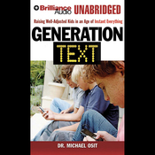 Generation Text: Raising Well-Adjusted Kids in an Age of Instant Everything (Unabridged) audiobook download
