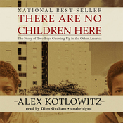There Are No Children Here: The Story of Two Boys Growing Up in the Other America (Unabridged) audiobook download