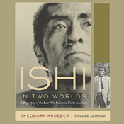 Ishi in Two Worlds: A Biography of the Last Wild Indian in North America (Unabridged) audiobook download