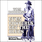 Even Cowgirls Get the Blues (Unabridged) audiobook download
