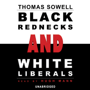 Black-rednecks-and-white-liberals-unabridged-audiobook