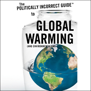 The-politically-incorrect-guide-to-global-warming-and-environmentalism-unabridged-audiobook