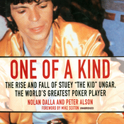 One of a Kind: The Story of Stuey 'The Kid' Ungar, the World's Greatest Poker Player (Unabridged) audiobook download