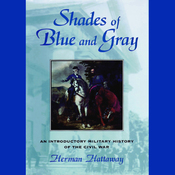 Shades of Blue and Gray: An Introductory Military History of the Civil War (Unabridged) audiobook download