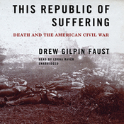 This Republic of Suffering: Death and the American Civil War (Unabridged) audiobook download