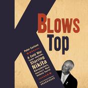 K Blows Top: A Cold War Comic Interlude Starring Nikita Khrushchev (Unabridged) audiobook download