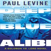 The Deep Blue Alibi: A Solomon vs. Lord Novel (Unabridged) audiobook download