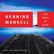 The Dogs of Riga: A Kurt Wallander Mystery (Unabridged) audiobook download